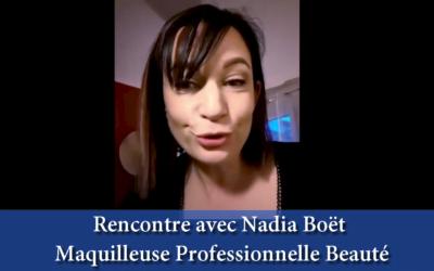 Rencontre avec une Maquilleuse Professionnelle Beauté : Nadia Boët