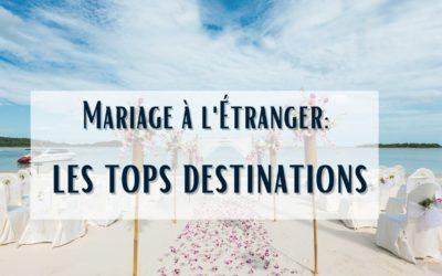 Lieu de mariage à l'étranger: les tops destinations