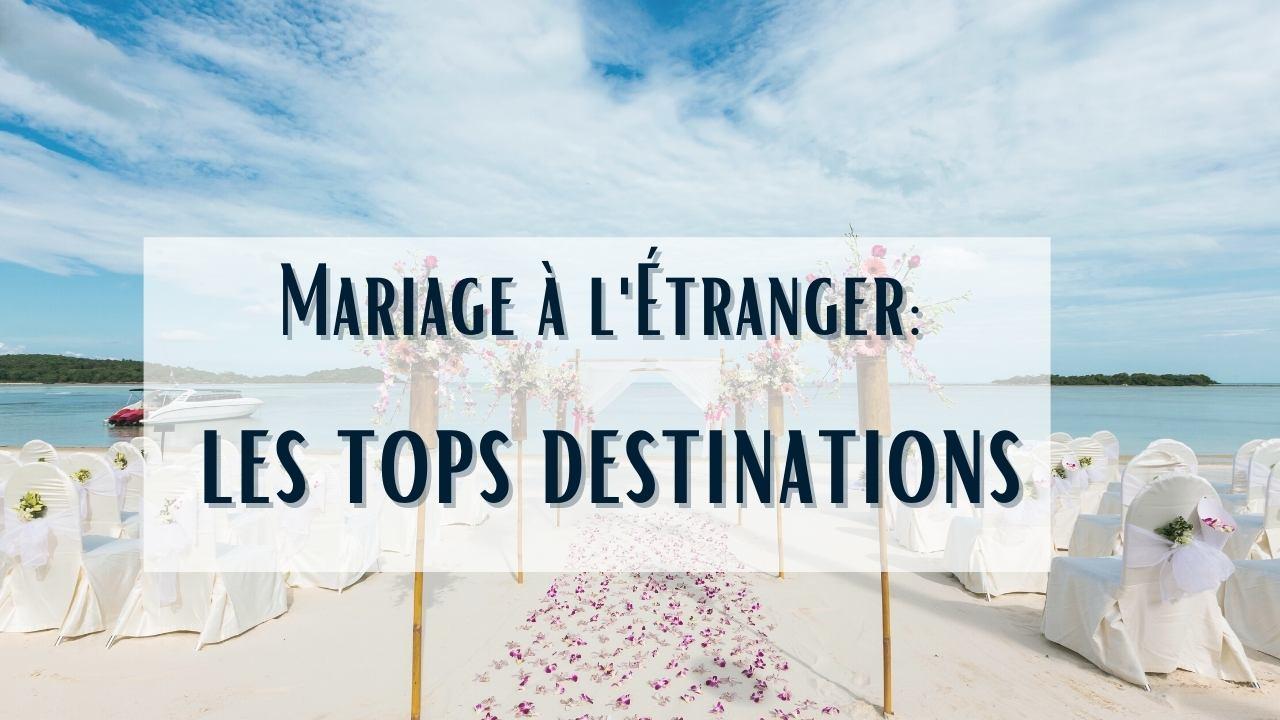 lieu de mariage les tops destinations