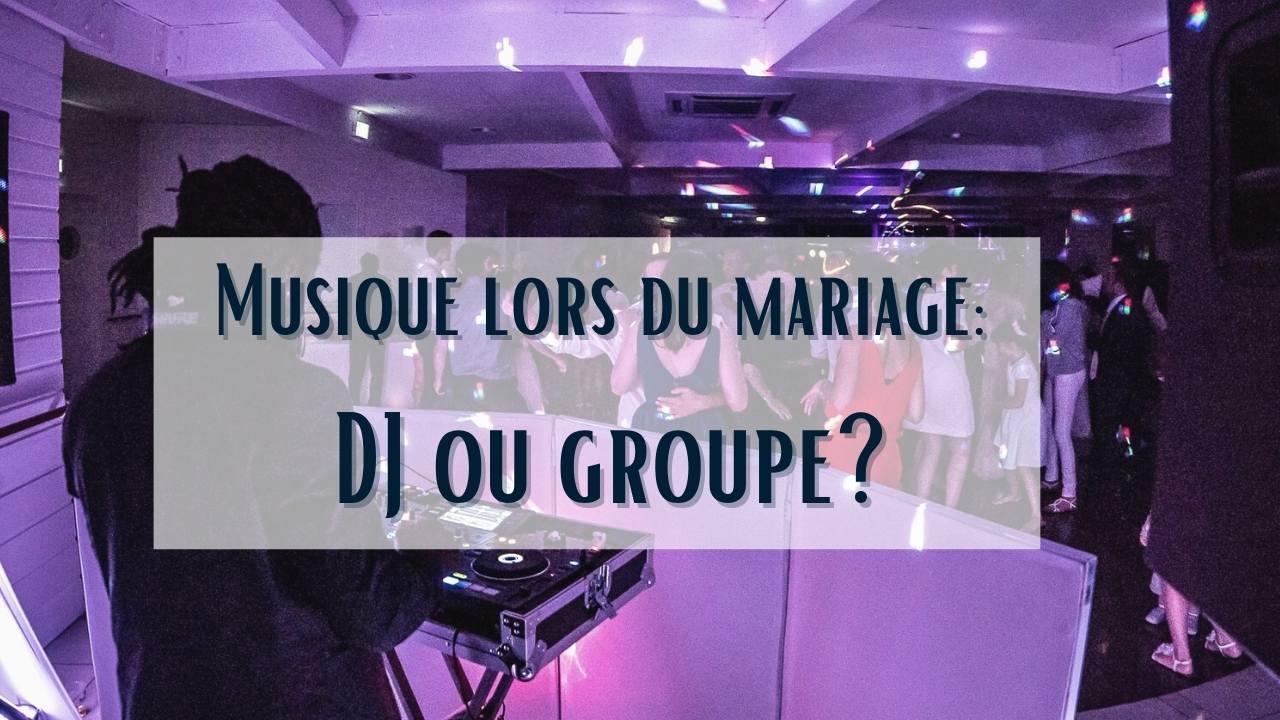 choisir entre groupe ou dj de mariage