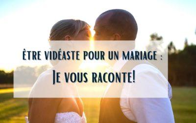 Vidéaste de mariage dans les Landes : je vous raconte