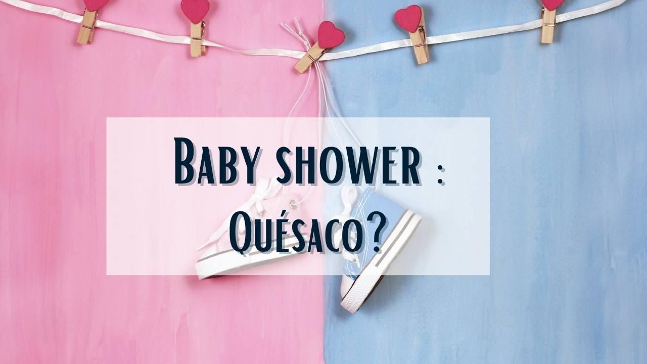 baby shower quésako
