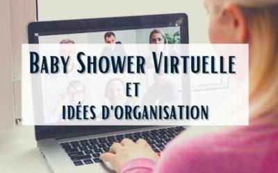 Baby Shower Virtuelle et idées d'organisation
