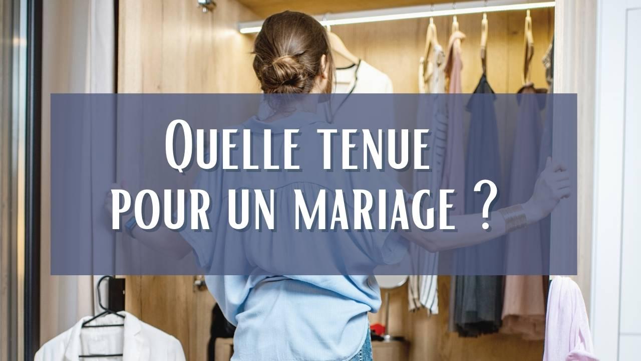quelle tenue choisir pour un mariage?