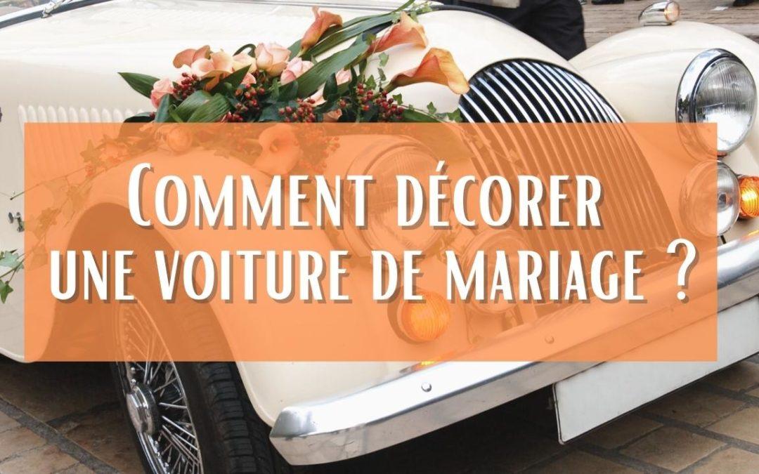 Comment décorer une voiture de mariage?